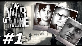 This War of Mine: Paragons of Virtue - Part 1