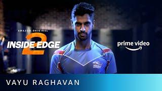 I'll be the last man standing - Vaayu Raghavan   Inside Edge Season 2   Amazon Prime Video