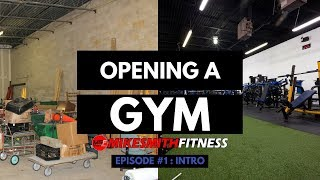 OPENING A GYM | Building the Most Epic Gym on Long Island | Ep. 1: Intro | Mike Smith Fitness