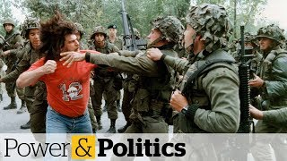 Lessons learned from the Oka crisis | Power & Politics