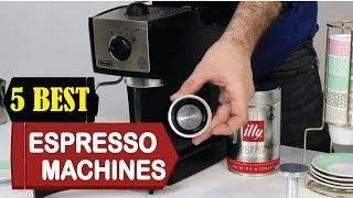 5 Best Espresso Machines 2018 | Best Espresso Machines Reviews | Top 5 Espresso Machines