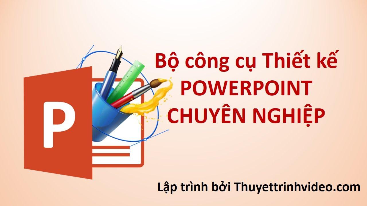 Bộ công cụ làm Powerpoint chuyên nghiệp