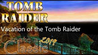 Tomb Raider CAC 2019 - Vacation of the Tomb Raider Walkthrough