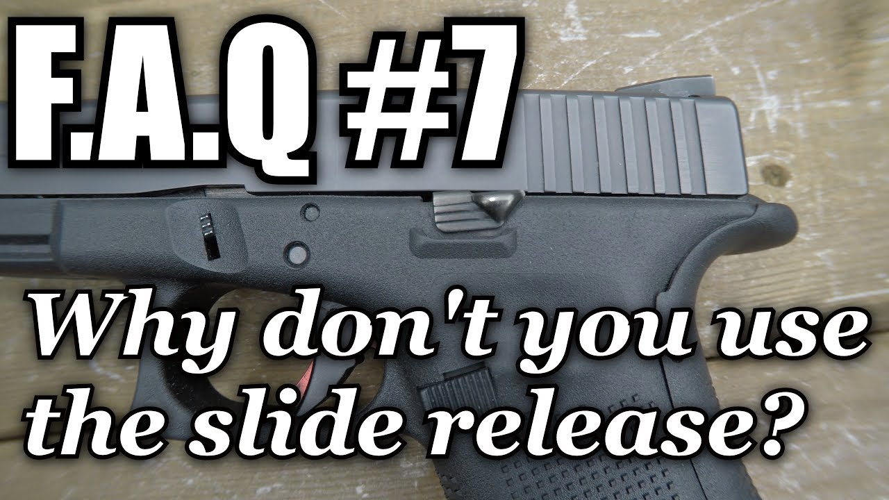 FAQ #7 Why don't you use the slide release?