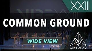 Common Ground   VIBE XXIII 2018 [@VIBRVNCY 4K]