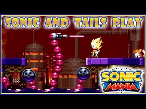 Sonic and Tails Play: Sonic Mania | Episode 9