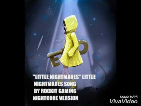 "NIGHTCORE: ""LITTLE NIGHTMARES""~LITTLE NIGHTMARES SONG BY ROCKIT GAMING"