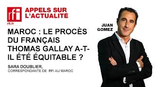 Maroc : Le procès du français Thomas Gallay a-t-il été équitable ?