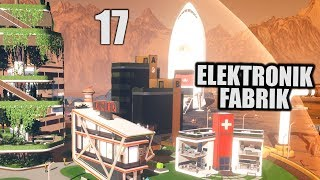 Surviving Mars Deutsch #17 Elektronik Fabrik | Let