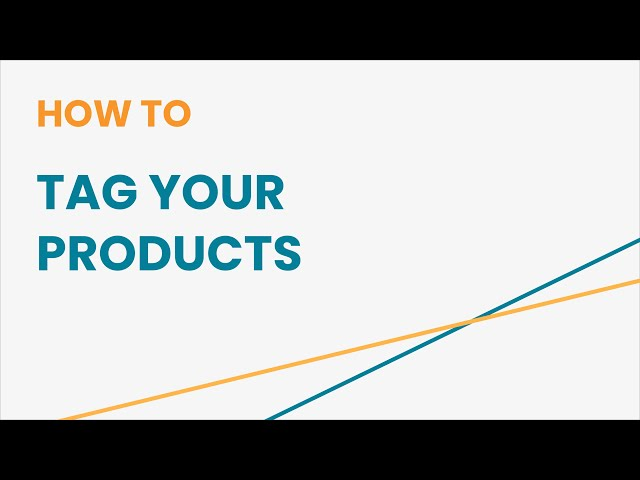 How to Tag Your Products