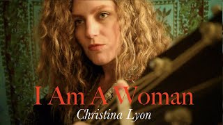 I Am A Woman by Christina Lyon Live Performance