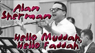 Allan Sherman   Hello Muddah, Hello Faddah (with lyrice)