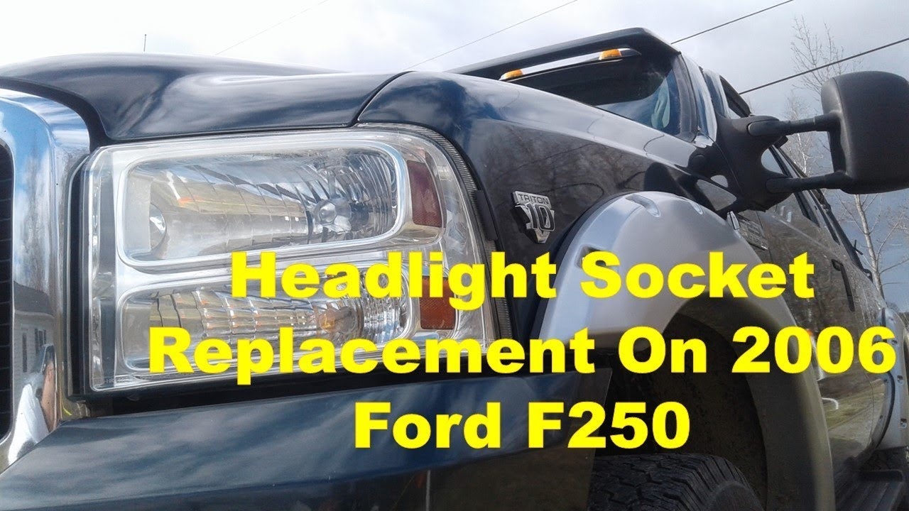 Replace Headlight Sockets On 06 Ford F250