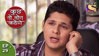 Kuch Toh Log Kahenge - Episode 29 - Anji Gives Nidhi A Silent Treatment