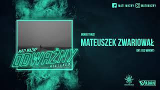 Mati Ważny - [07/07] - Mateuszek Zwariował (OFICJALNY ODSŁUCH)