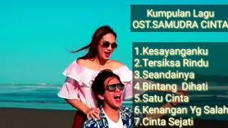 Gambar cover Kumpulan Lagu Full   OST.SAMUDRA CINTA ( Soundtrack )
