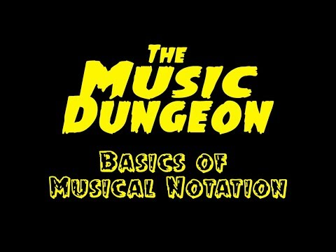 The Music Dungeon - Basics of Musical Notation (Ep.1)