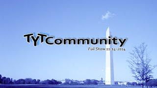 TYT Community Live 11.14.14 8 PM EST