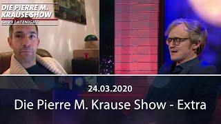 Pierre M. Krause Show Extra vom 24.03.2020