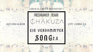 CHAKUZA | EIN VERDAMMTER SONG 2.0 | #CITYCOBRA2  [ FRESHMAKER REMIX ]