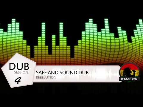 Rebelution - Safe And Sound Dub