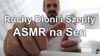 Ruchy Dłoni i Szepty ASMR Na Sen