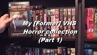 My [Former] VHS Horror Collection Part 1 (re-upload).