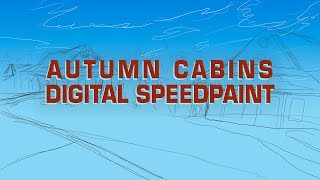 Autumn Cabins Digital Timelapse Speedpaint