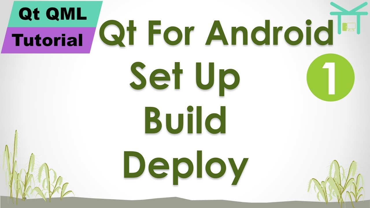 Qt QML Tutorial 7 - Qt For Android 1: Set Up, Build, Deploy