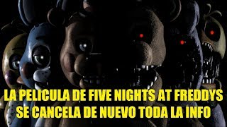 La Película de Five Nights At Freddys se Cancela de Nuevo Toda la Info!