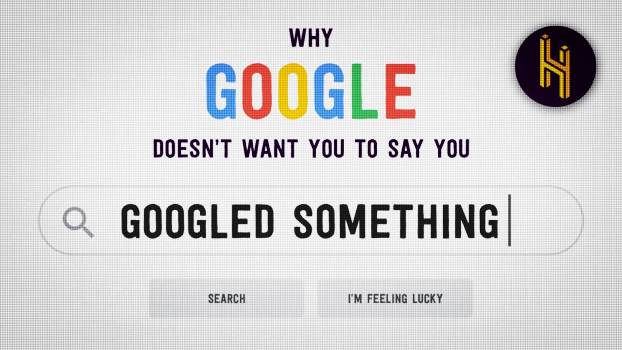 "Why Google Doesn't Want You to Say You ""Googled Something"""