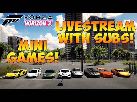Forza Horizon 3 - LIVESTREAM WITH SUBS! CUSTOM MINI GAMES! COME JOIN