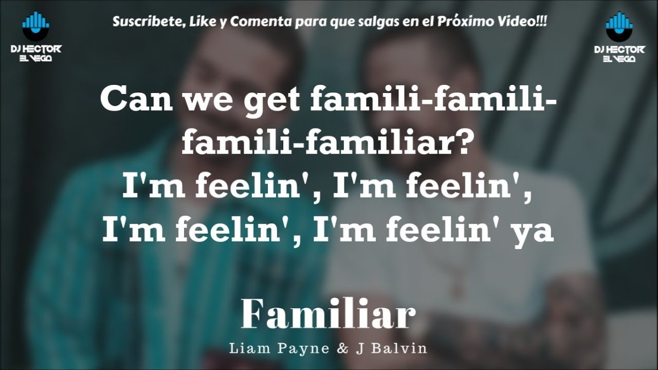 Liam Payne J Balvin Familiar Letra Lyrics
