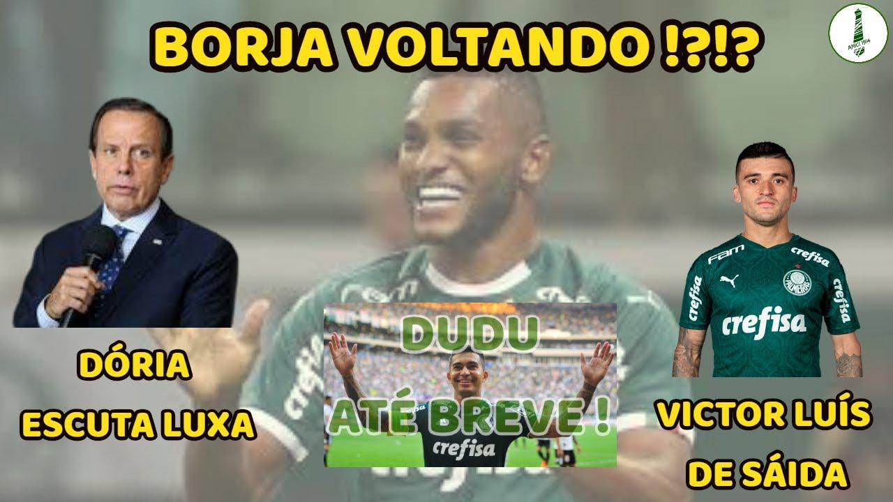 BORJA DE VOLTA !?!? - DÓRIA ESCUTA LUXEMBURGO - VICTOR LUÍS DE SAÍDA - O ADEUS DE DUDU !!!