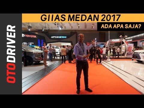 GIIAS MEDAN 2017: ADA APA SAJA?   OtoDriver