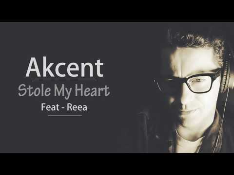 Stole My Heart By Akcent (feat. REEA) Lyrics
