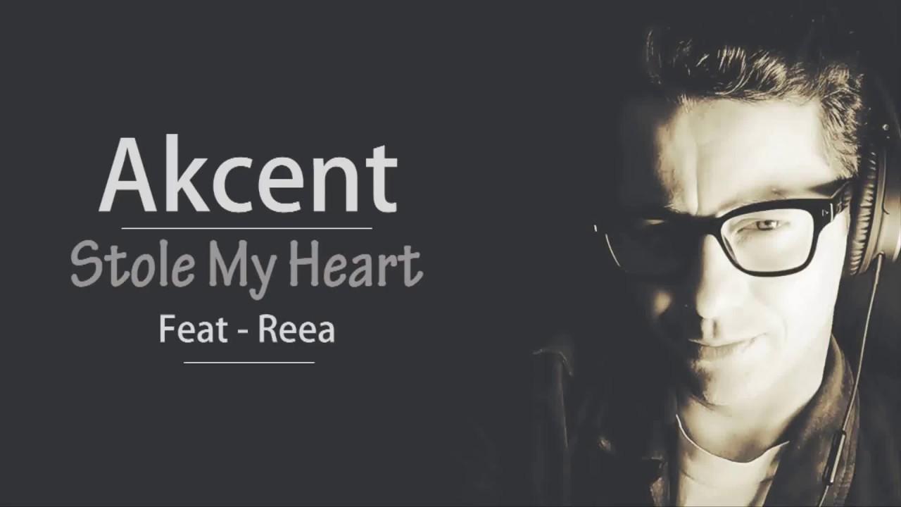 caratteristiche eccezionali negozi popolari offrire Stole My Heart By Akcent (feat. REEA) Lyrics