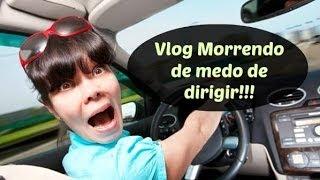 Vlog: Morrendo de medo de dirigir