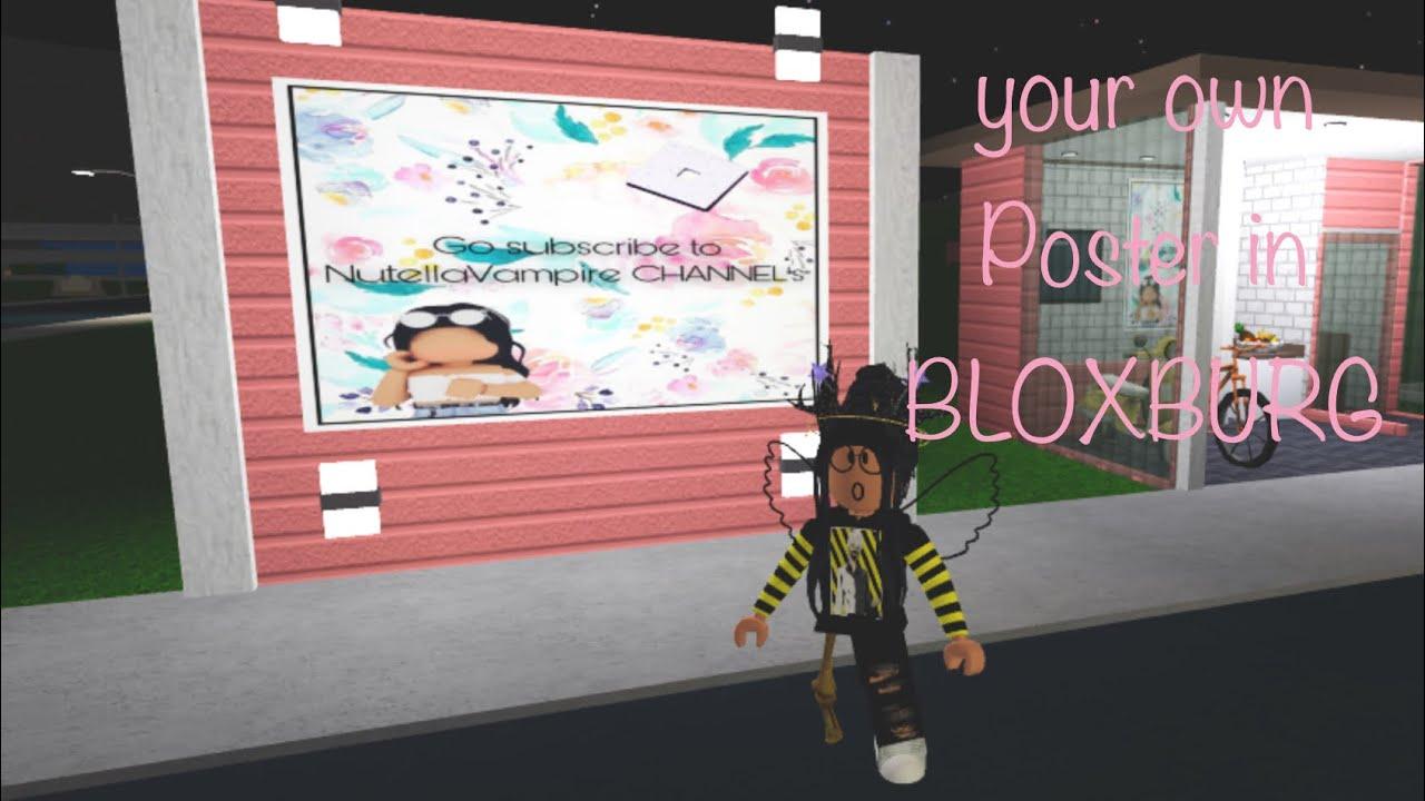 Own Poster In Bloxburg Roblox