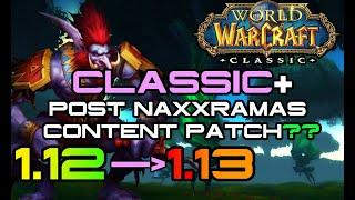 Should Blizzard Expand on Vanilla Content? Post Naxxramas Content Patch 1.13?! Classic +