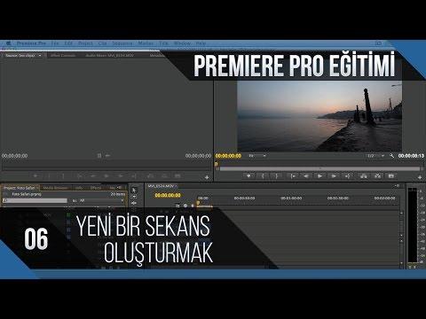 Premiere Pro Eğitimi 06 - Yeni Bir Sekans Oluşturmak