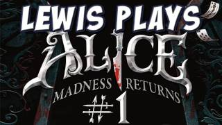 Yogscast - Lewis Plays! - Alice: Madness Returns, 1: Back to Wonderland