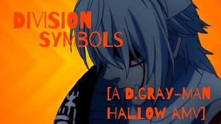 Division Symbols [D.Gray-Man Hallow Amv]