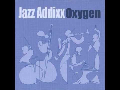 Jazz Addixx - Oxygen (Feat Primo The Cinematic)