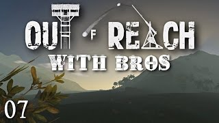 Out Of Reach with Bros - E07 : Caving. (Let's Play / Co-Op)