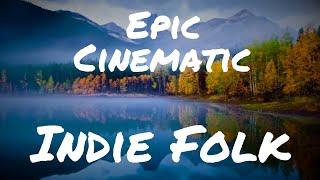 Epic Cinematic Indie Folk - Royalty Free Music