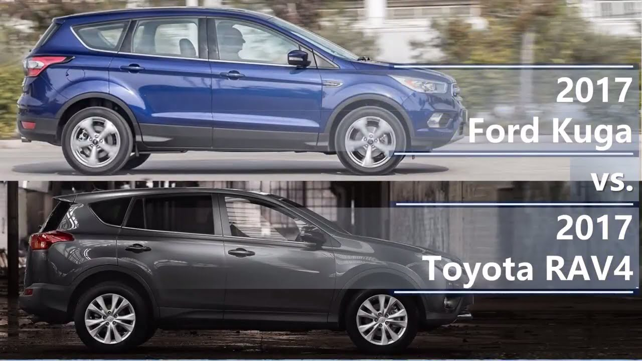 2017 Ford Kuga Vs 2017 Toyota Rav4 Technical Comparison Youtube