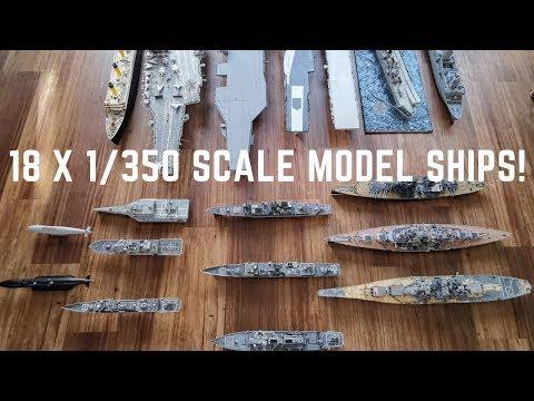18 Ship 1/350 Scale Model Fleet!