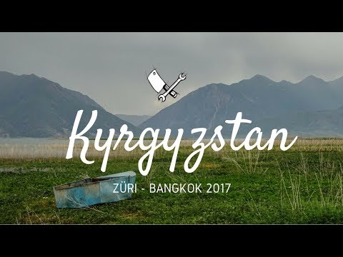 Züri Bangkok Part 12 - Kyrgyzstan
