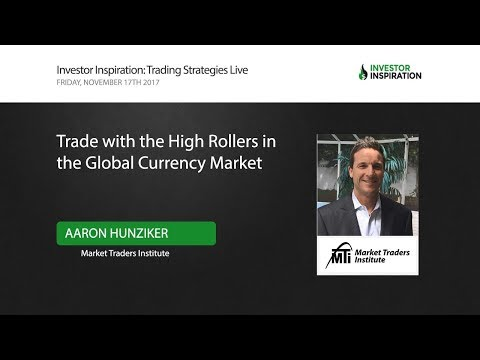 Trade with the High Rollers in the Global Currency Market | Aaron Hunziker